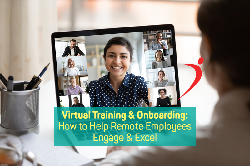 Virtual Training & Onboarding: How to Help Remote Employees Engage & Excel